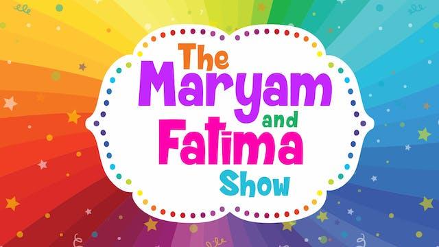 The Maryam and Fatima Show