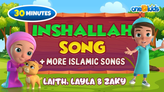 Inshallah Song + more Islamic Songs - Laith, Layla & Zaky