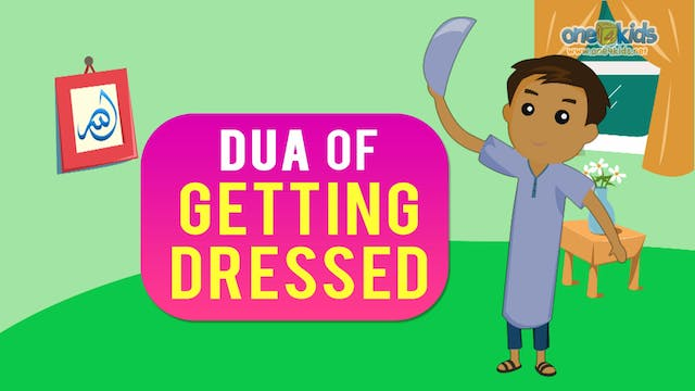 Dua for getting dressed and undressed...