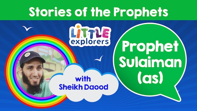 11 - The Story of Prophet Sulaiman (as) with Sheikh Daood