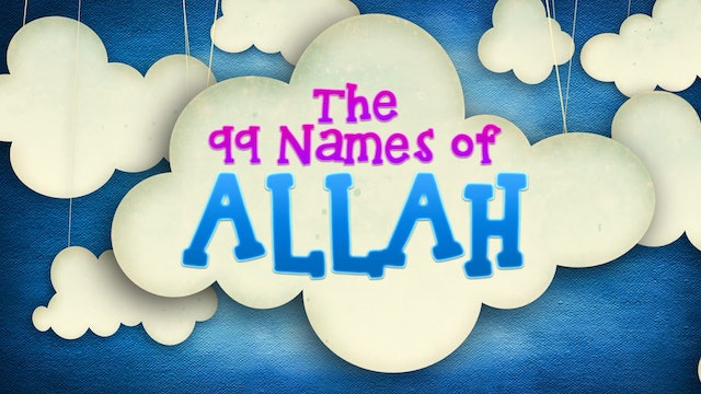 The 99 Names of Allah - One4kids tv