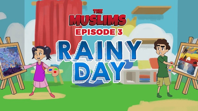 The Muslims Cartoon Series | Episode 3 - Rainy Day