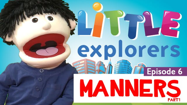 Little Explorers - Manners Part 1