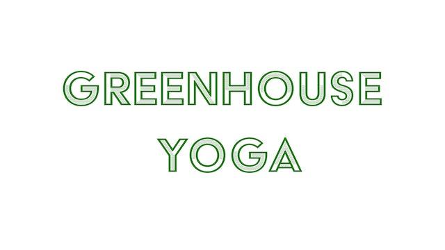 Greenhouse Yoga