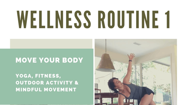 WELLNESS ROUTINE 1 - MOVE YOUR BODY