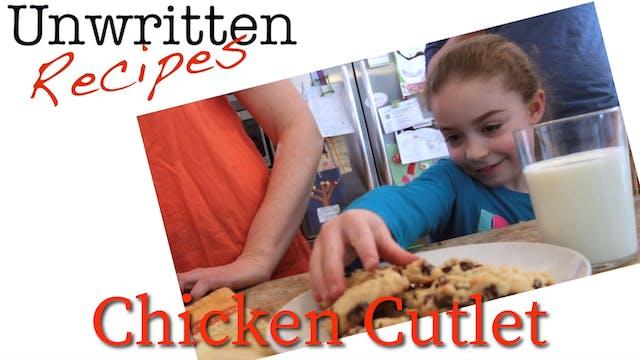 Unwritten Recipes - Chicken Cutlet