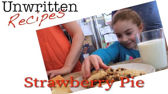Unwritten Recipes - Strawberry Pie
