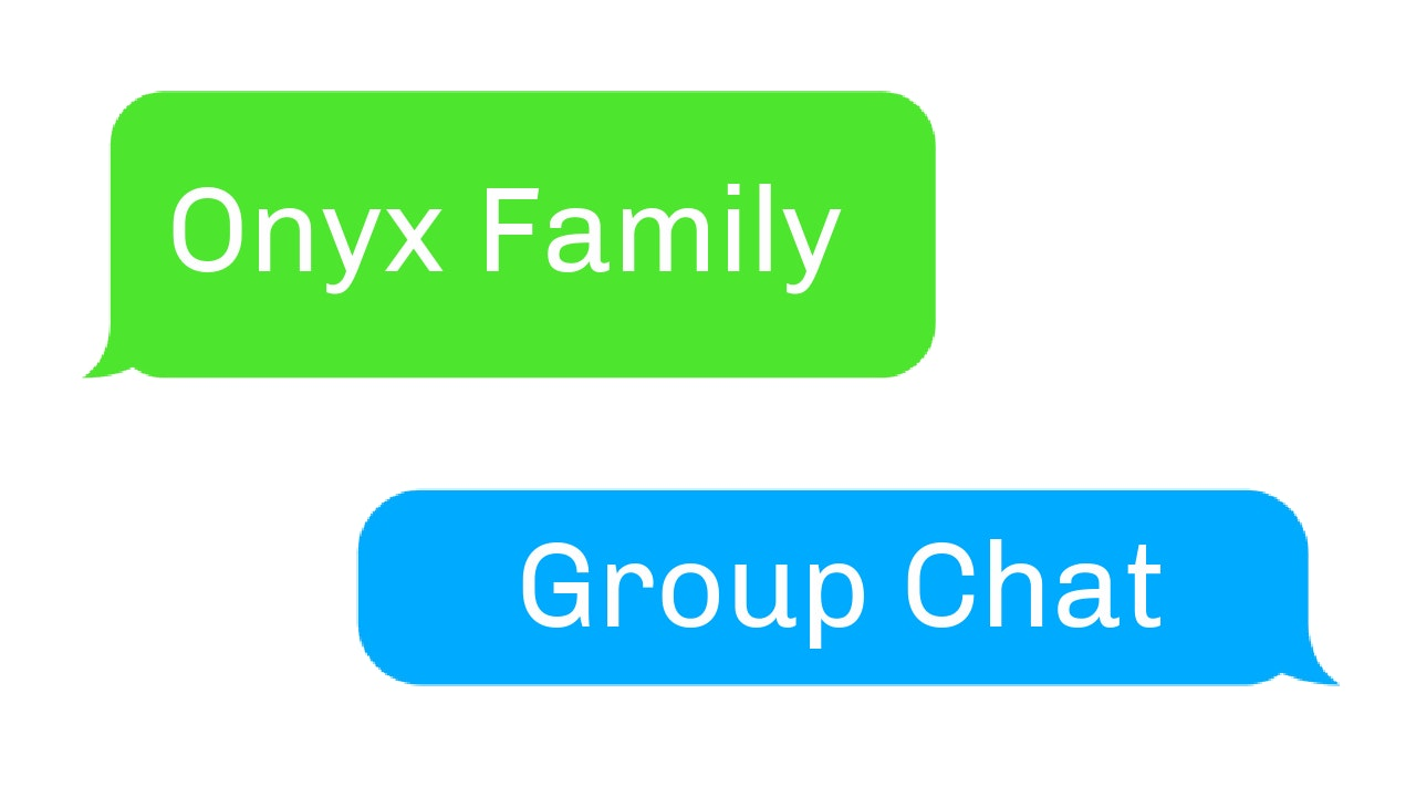 Onyx Family Group Chat