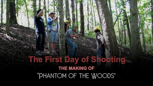 First Day of Shooting - Phantom of the Woods