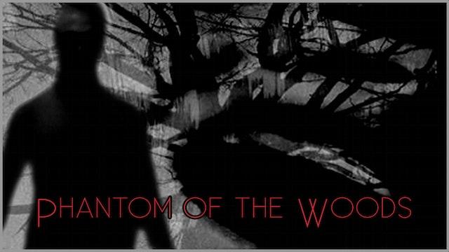 Phantom of the Woods