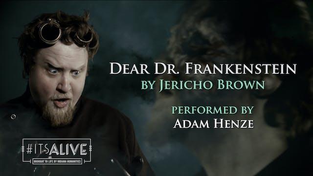 Dear Dr. Frankenstein