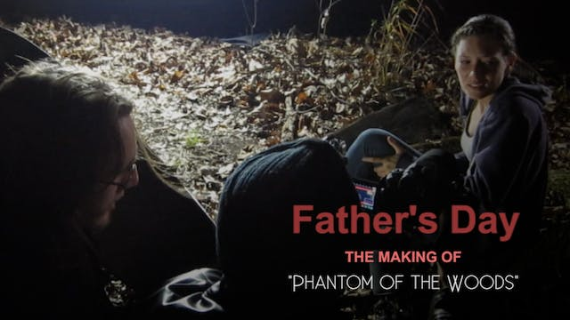 Father's Day - Phantom of the Woods