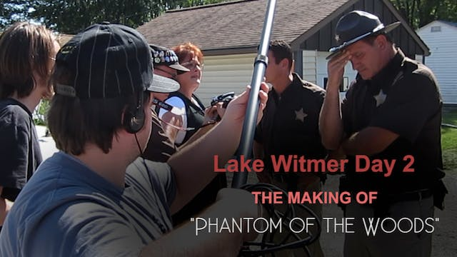 Lake Witmer Day 2 - Phantom of the Woods