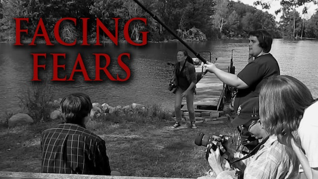 Facing Fears - Part 3 - Lake Witmer