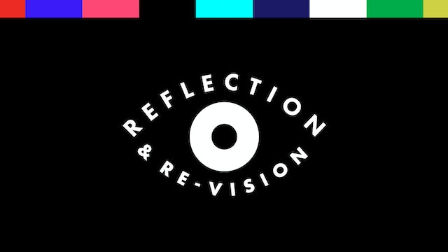 Reflection & Re-vision