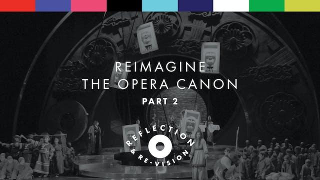 Reimagine the Opera Canon, Part 2