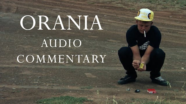 Orania - Audio Commentary