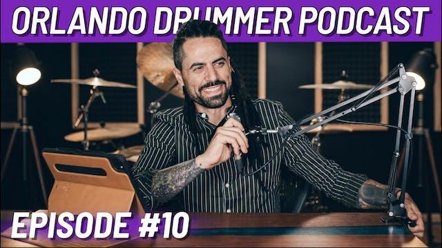Orlando Drummer Podcast EP10