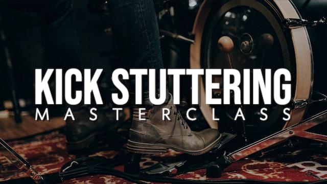 Kick Stuttering Masterclass
