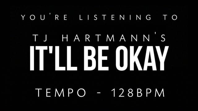 TJ Hartmann - Loop 3 - It'll Be Okay