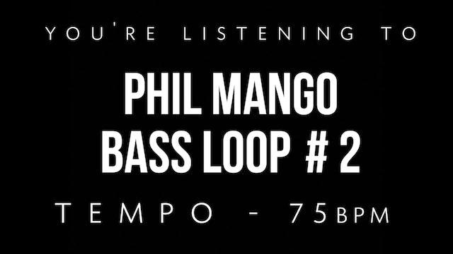 Phil Mango Bass Loop #2