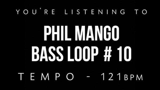 Phil Mango Bass Loop #10