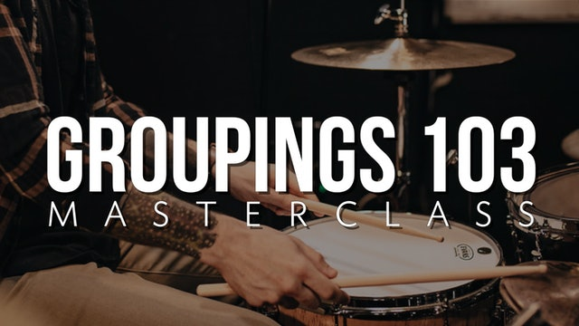 Groupings 103 Masterclass