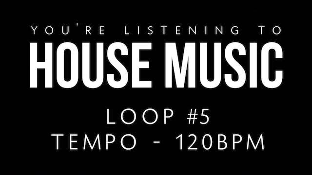 House Loop 5