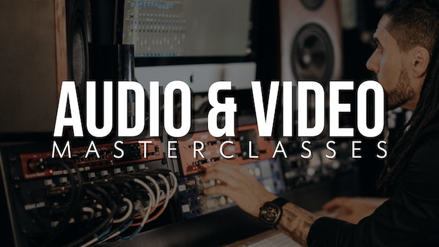Audio & Video Masterclasses