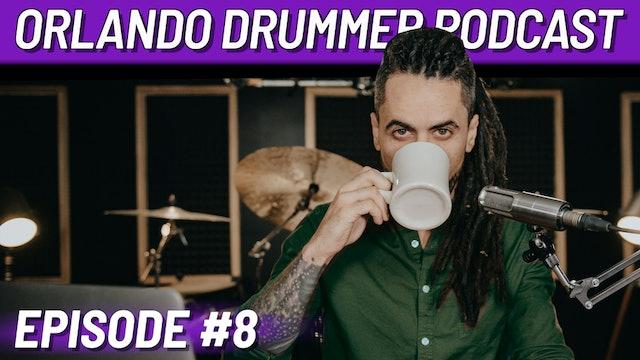Orlando Drummer Podcast EP8