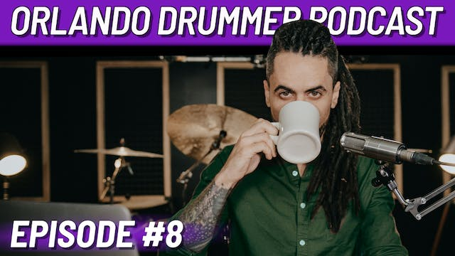 Orlando Drummer Podcast EP8