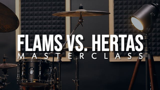 Flams Vs. Hertas Masterclass