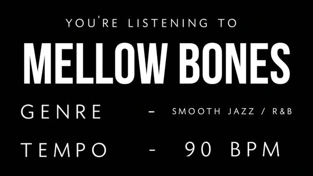 Mellow Bones Practice Loop