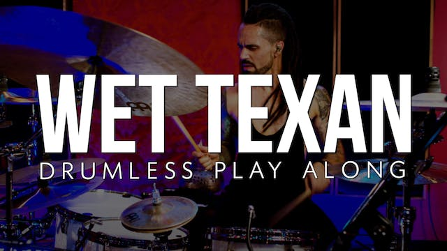 Wet Texan | Drumless Play Along