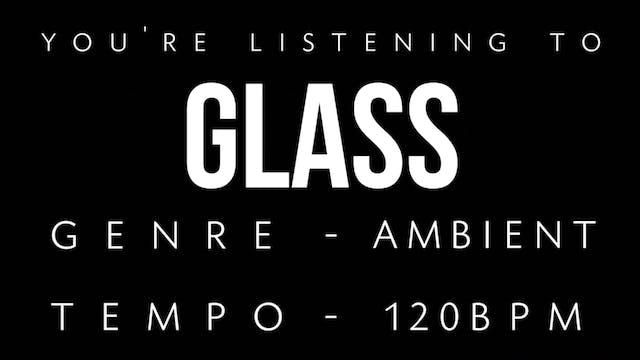 Glass Practice Loop