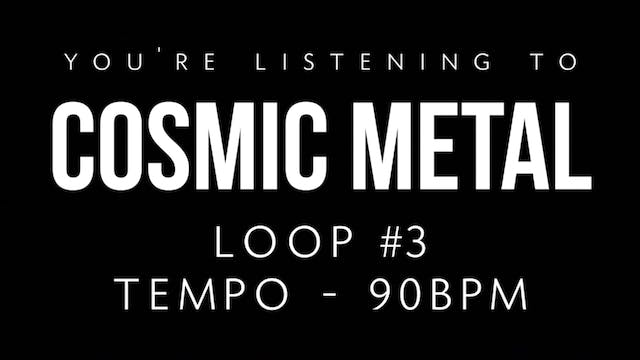 Cosmic Metal Loop 3