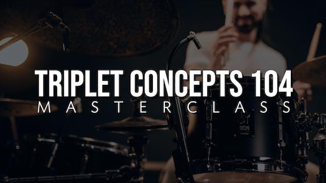 Triplet Concepts 104 Masterclass