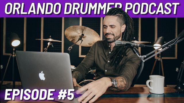 Orlando Drummer Podcast EP5