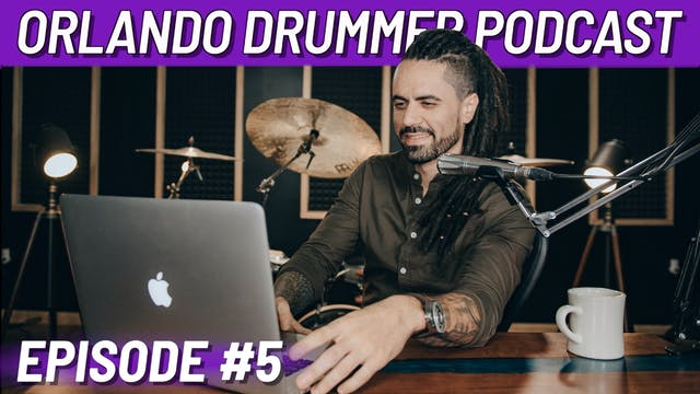 Orlando Drummer Podcast EP5