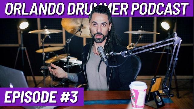 Orlando Drummer Podcast EP3
