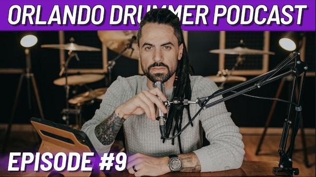 Orlando Drummer Podcast EP9