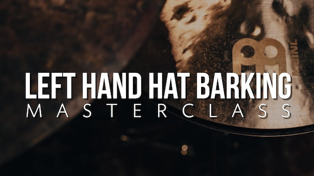 Left Hand Hat Barking Masterclass