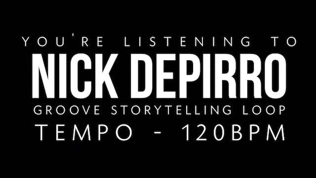 Nick Depirro Groove Storytelling Loop