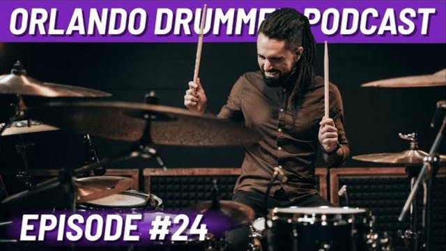 Orlando Drummer Podcast EP24