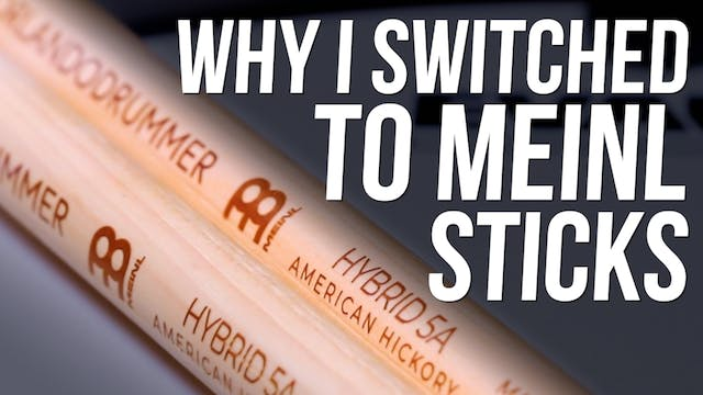 Why I Switched to Meinl Sticks