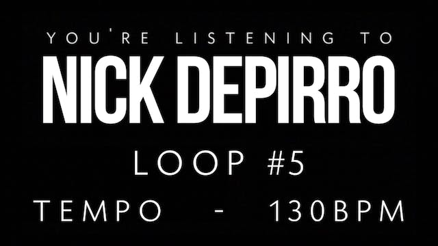 Nick Depirro Loop #5