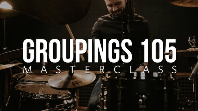 Groupings 105 Masterclass