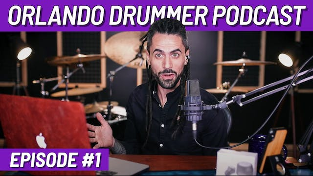 Orlando Drummer Podcast EP1