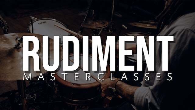 Rudiment Masterclasses