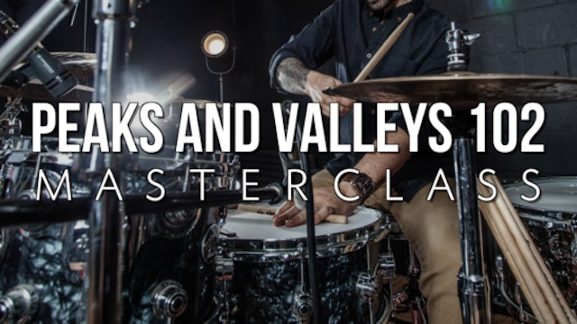 Peaks and Valleys 102 Masterclass